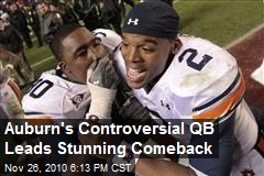 Auburn's Controversial QB Leads Stunning Comeback