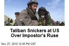 Taliban Snickers at US Over Impostor's Ruse
