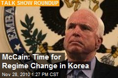 McCain: Time for Regime Change in Korea