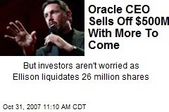 Oracle CEO Sells Off $500M, With More To Come