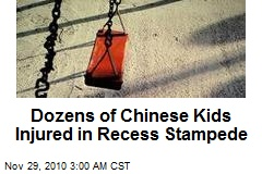 Dozens of Chinese Kids Injured in Recess Stampede