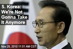 S. Korea: We're Not Gonna Take It Anymore