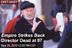 Empire Strikes Back Director Dead at 87