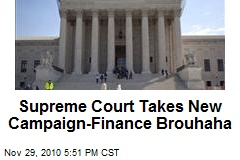 Supreme Court Takes New Campaign-Finance Brouhaha