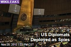 US Diplomats Deployed as Spies
