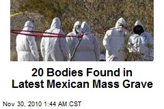 20 Bodies Found in Latest Mexican Mass Grave