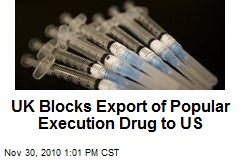 UK Blocks Export of Popular Execution Drug to US