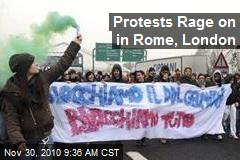Protests Rage on in Rome, London