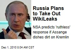 Russia Plans to Take Out WikiLeaks
