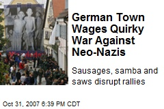 German Town Wages Quirky War Against Neo-Nazis