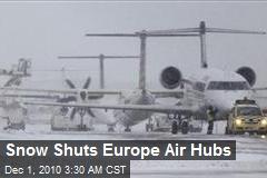 Snow Shuts Europe Air Hubs