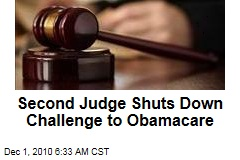 Second Judge Shuts Down Challenge to Obamacare