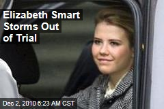 Elizabeth Smart Storms Out of Trial