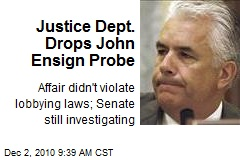 Justice Dept. Drops John Ensign Probe