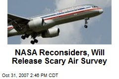 NASA Reconsiders, Will Release Scary Air Survey