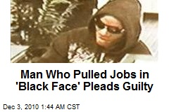 White Robber Pulled Jobs in 'Black Face'