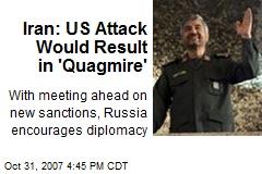 Iran: US Attack Would Result in 'Quagmire'