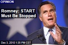 Romney: START Must Be Stopped