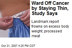Ward Off Cancer by Staying Thin, Study Says