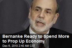 Bernanke: We're Ready to Spend More to Prop Up Economy