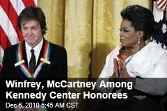 Winfrey, McCartney Among Kennedy Center Honorees