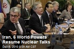 Iran, 6 World Powers Resume Nuclear Talks