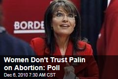 Women Don't Trust Palin on Abortion: Poll