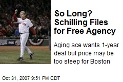 So Long? Schilling Files for Free Agency