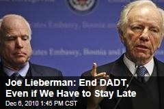 Don't Ask, Don't Tell Repeal: Joe Lieberman Says End DADT Even if Senate Must Stay Late to Do So