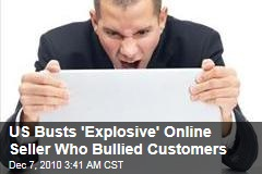 'Explosive' Bullying Online Vendor Busted