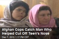 Afghan Cops Catch Man Who Helped Cut Off Teen's Nose