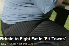 Britain to Fight Fat in 'Fit Towns'