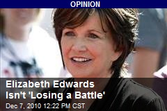Elizabeth Edwards Isn't 'Losing a Battle'