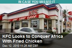 KFC Looks to Conquer Africa With Fried Chicken