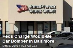 Feds Charge Would-Be Car Bomber in Baltimore