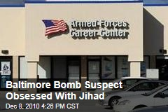 Baltimore Bomb Suspect Obsessed With Jihad