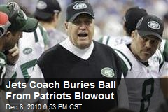 Jets Coach Buries Ball From Patriots Blowout