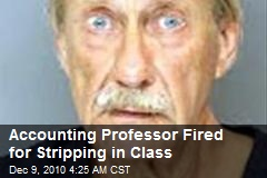 University Accounting Prof Fired for Stripping in Class