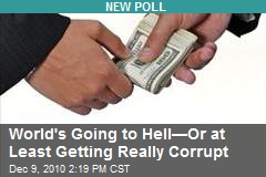 World's Going to Hell—Or at Least Getting Really Corrupt