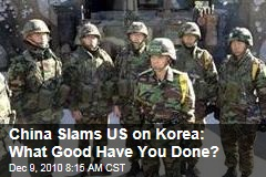 China Slams US on Korea: What Good Have You Done?