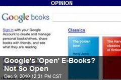 Google's 'Open' E-Books? Not So Open