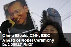 China Blocks CNN, BBC Ahead of Nobel Ceremony