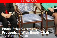 Peace Prize Ceremony to Proceed ... With Empty Chair
