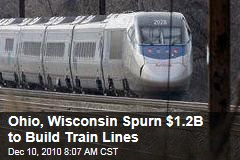 Ohio, Wisconsin Spurn $1.2B to Build Train Lines