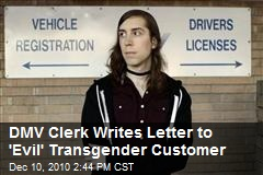DMV Clerk Writes Letter to 'Evil' Transgender Customer
