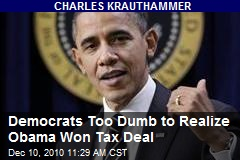 Democrats Too Dumb to Realize Obama Won Tax Deal