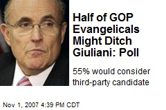 Half of GOP Evangelicals Might Ditch Giuliani: Poll