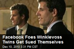 Facebook Foes Winklevoss Twins Get Sued Themselves