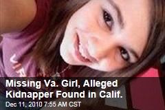 Missing Va. Girl, Alleged Kidnapper Found in Calif.
