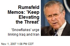 Rumsfeld Memos: 'Keep Elevating the Threat'